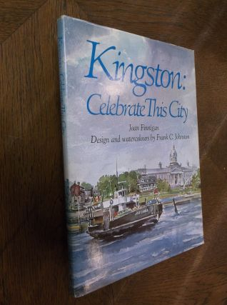 Kingston: Celebrate This City. Joan Finnigan