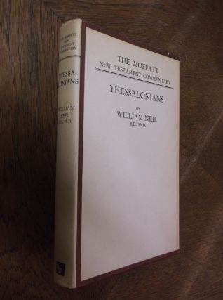 The Epistle of Paul to the Thessalonians. William Neil