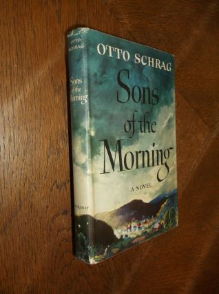 Sons of the Morning. Otto Schrag