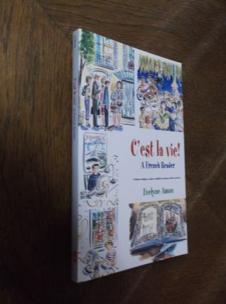 C'est la vie!: A French Reader. Evelyne Amon
