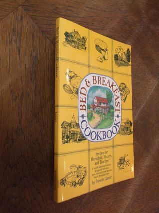 Bed & Breakfast Cookbook: Recipes for Breakfast, Brunch, and Teatime. Pamela Lanier