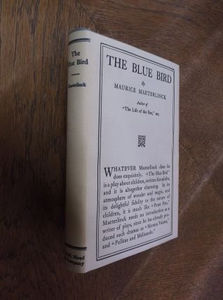 The Blue Bird: A Fairy Play in six Acts. Maurice Maeterlinck