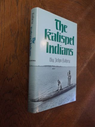 The Kalispel Indians. John Fahey