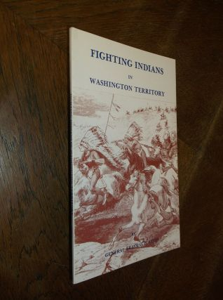 Fighting Indians in Washington Territory. Erasmus D. Keyes