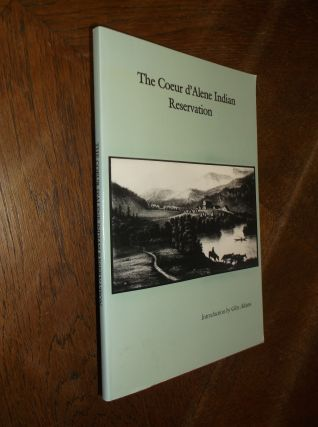 The Coeur d'Alene Indian Reservation. Glen Adams, Introduction