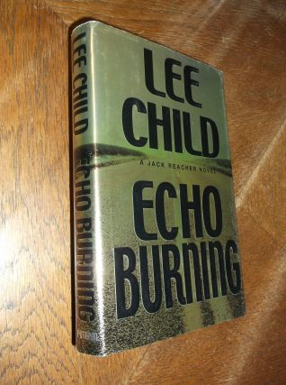Echo Burning (Jack Reacher, No. 5). Lee Child