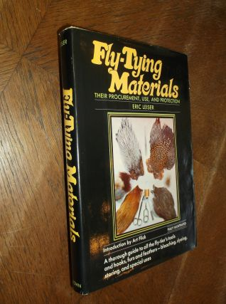 Fly-Tying Materials: Their Procurement, Use, and Protection. Eric Leiser