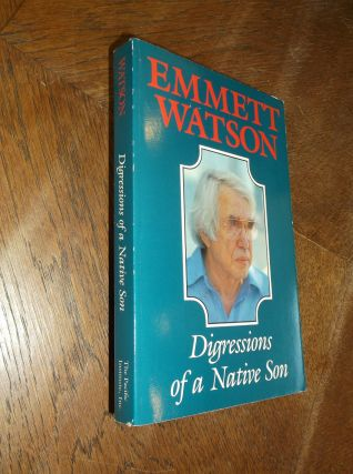 Digressions of a Native Son. Emmett Watson