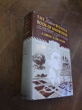 The Modern Book of Knowledge: The Thrilling Stories of Twentieth Century Industry, Science,...