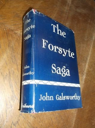 The Forsyte Saga: The Man of Property - In Chancery - To Let. John Galsworthy