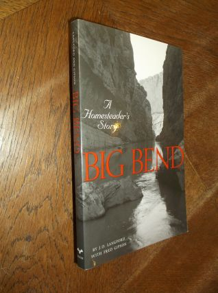 Big Bend: A Homesteader's Story. J. O. Langford