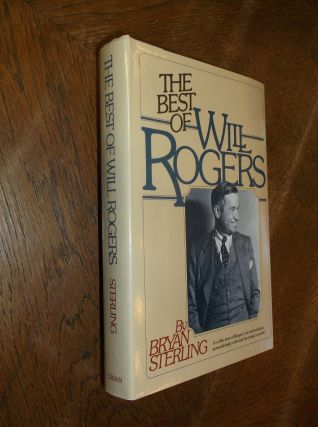 The Best of Will Rogers. Will Rogers, Bryan Sterling