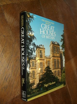 The National Trust Book of Great Houses of Britain. Nigel Nicolson