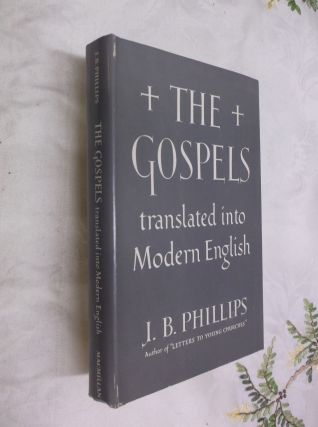 The Gospels Translated into Modern English. Phillips. J. B