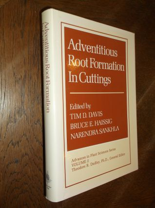 Adventitious Root Formation In Cuttings; Advances in Plant Sciences Series Volume 2. Tim D. Davis