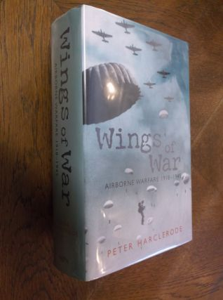 Wings of War : Airborne Warfare 1918-1945. Peter Harclerode