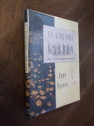 In A Desert Garden : Love & Death Among The Insects. John Alcock