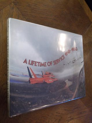 A Lifetime of Service: Sixty-Five Years of the Royal Air Force 1918-1983. E. A. Munday, H. A....