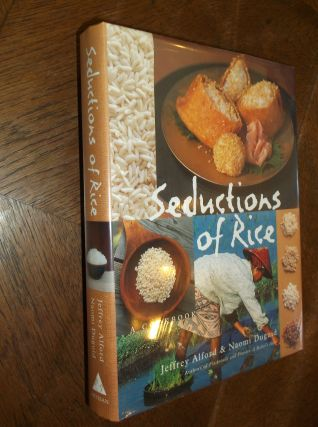 Seductions of Rice: A Cookbook. Jeffrey Alford, Naomi Duquid