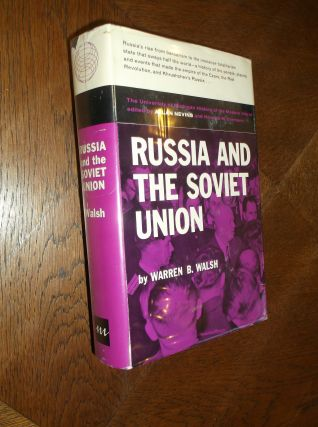 Russia and the Soviet Union. Warren B. Walsh