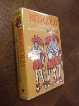 Red Gold: The Conquest of the Brazilian Indians, 1500-1760. John Hemming