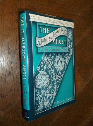 The Meddlesome Ghost: The Lovers of Steadford Abbey, Book II. Sheila Rosalynd Allen
